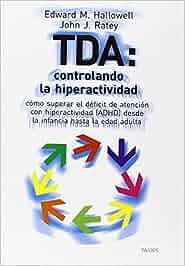 TDA: controlando la hiperactividad: Cómo superar el