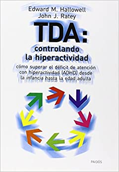 Book Tda: Controlando La Hiperactividad: Como Superar El Deficit de Atencion Con Hiperactividad (ADHD) Desde La Infancia Hasta L