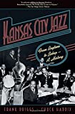 Kansas City Jazz: From Ragtime to Bebop--A History