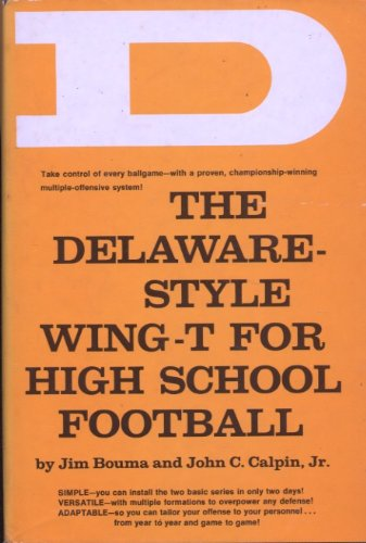The Delaware-Style Wing-T for High School Football