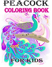 Peacock Coloring Book for Kids: Peacock Coloring Books for boys, girls, and kids of ages 4-8 and up - Hours Of Fun Guaranteed!