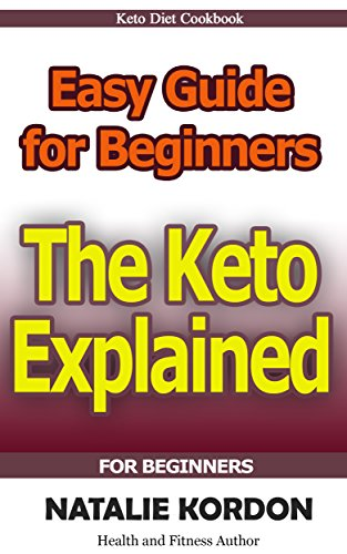 The Keto Explained: Easy Guide for Beginners by Natalie Kordon