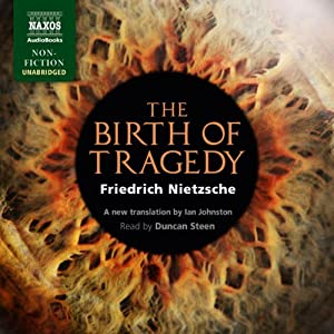 The Birth of Tragedy Out of the Spirit of Music Audiobook