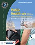 Public Health 101, Richard Riegelman and Brenda Kirkwood, 1284074617