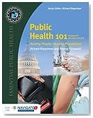 Public Health 101: Healthy People―Healthy Populations