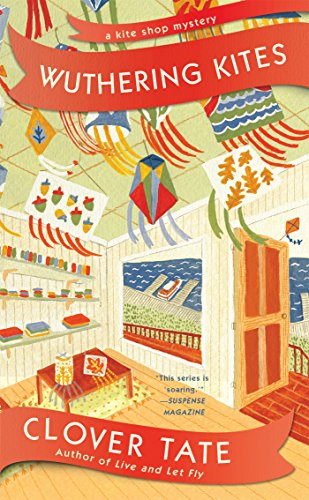 Wuthering Kites (A Kite Shop Mystery) by [Tate, Clover]