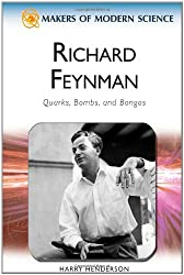 Richard Feynman: Quarks, Bombs, and Bongos (Makers of Modern Science)