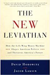 The New Leviathan: How the Left-Wing Money-Machine Shapes American Politics and Threatens America's Future Kindle Edition