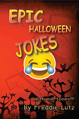 Epic Halloween Jokes: Halloween jokes (silly memes jokes Book 11) -