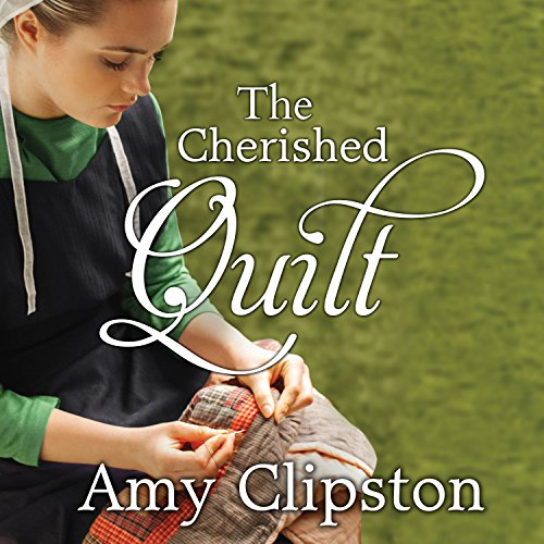 The Cherished Quilt: An Amish Heirloom Novel Series, Book 3