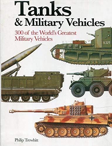 Tanks & Military Vehicles: 300 of the World