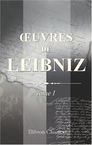 Œuvres de Leibniz: Publiées pour la première fois d'après les manuscrits originaux. Avec notes et introductions par A. Foucher de Careil. Tome 1: ... et des catholiques (French Edition) pdf