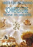 Hinter Dem Weltenrand - Bd. 3 - Schweres Erbe, Toni Roberts, 3831118523