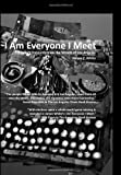 I Am Everyone I Meet, James P. White, 1448640148