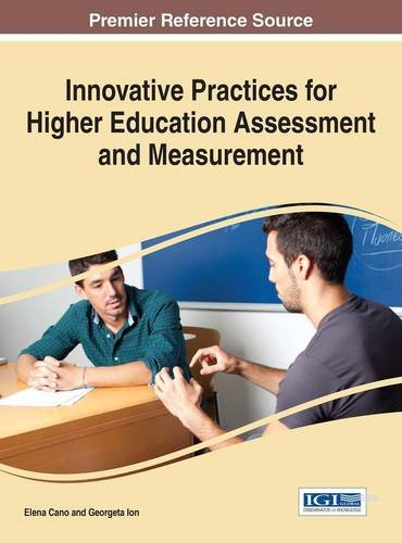 Innovative Practices for Higher Education Assessment and Measurement (Advances in Higher Education and Professional Development)