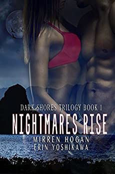 Nightmares Rise (Dark Shores Trilogy Book 1) by [Hogan, Mirren, Yoshikawa, Erin]