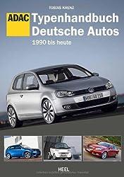 Typenhandbuch Deutsche Autos: 199 bis heute. Edition ADAC.
