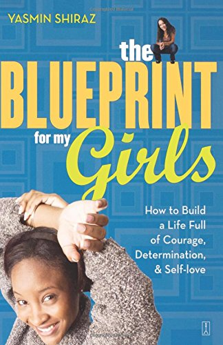 The Blueprint for My Girls: How to Build a Life Full of Courage, Determination, & Self-love pdf epub