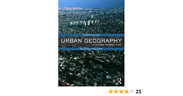 Urban Geography A Global Perspective Pacione Michael 9780415462020 Amazon Com Books