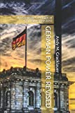 GERMAN POWER REVISED: The Strategic Condition of Germany since 2010