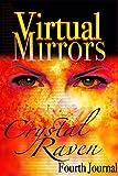 VIRTUAL MIRRORS: Fourth Journal