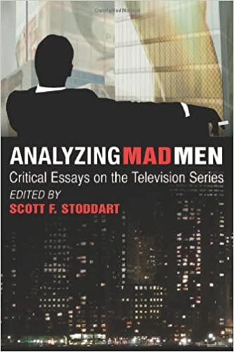Essay With Thesis Statement Analyzing Mad Men Critical Essays On The Television Series How To Write A Thesis For A Narrative Essay also Easy Persuasive Essay Topics For High School Amazoncom Analyzing Mad Men Critical Essays On The Television  I Need Help With My Assignment