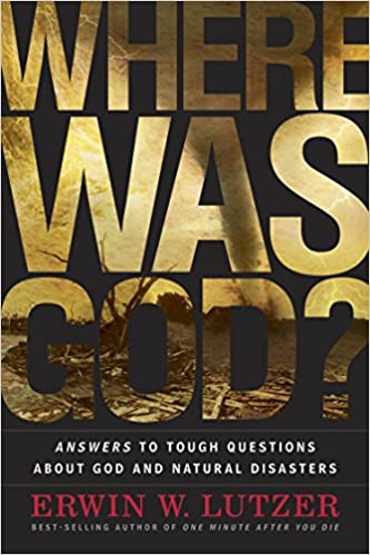Where Was God?: Answers to Tough Questions about God and