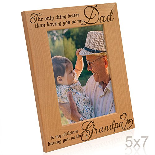 Kate Posh - The only Thing Better Than Having You as My Dad, is My Children Having You as Their Grandpa - Engraved Natural Wood Photo Frame - Grandpa Gifts, for Papa (5x7-Vertical)
