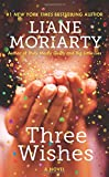"""Three Wishes A Novel"" av Liane Moriarty"