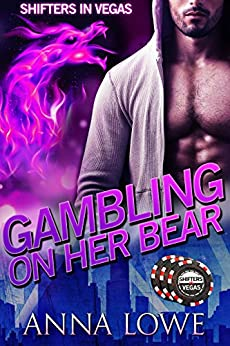 Gambling on Her Bear (Shifters in Vegas Book 2) by [Lowe, Anna]