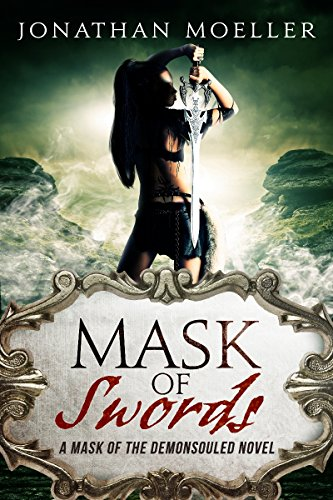 Mask of Swords (Mask of the Demonsouled #1) - Mask Sword