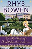 On Her Majesty's Frightfully Secret Service (A Royal Spyness Mystery) by  Rhys Bowen in stock, buy online here