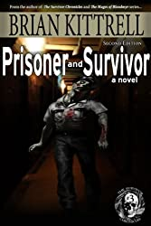 Prisoner and Survivor: William's Story in the Times of the Living Dead (The Survivor Chronicles Second Edition Book 3)