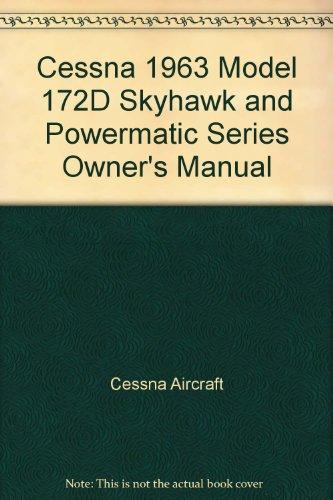 Cessna 1963 Model 172D Skyhawk and Powermatic Series Owner's Manual (Series Skyhawk)