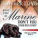 What Part of Marine Don't You Understand?: The Challenge Series, Book 5 Audiobook by Heather Long Narrated by Christine Padovan
