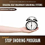 Subliminal Stop Snoring Program - Binaural Beat Brainwave Subliminal Systems
