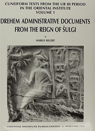 Cuneiform Texts from the Ur III Period in the Oriental Institute, Volume 1: Drehem Administrative Documents from the Reign of Shulgi