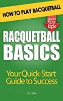 Racquetball Basics: How To Play