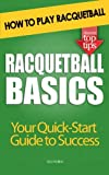 Racquetball Basics: How to Play Racquetball