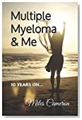Multiple Myeloma & Me: 10 years on...