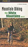 img - for Mountain Biking the White Mountains, West (Regional Mountain Biking Series) by J. Richard Durnan (1998-06-01) book / textbook / text book