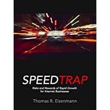 Speed Trap: Risks and Rewards of Rapid Growth for Internet Businesses
