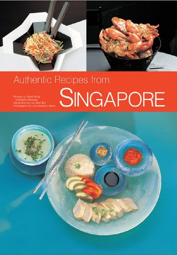 Authentic Recipes of Singapore: 63 Simple and Delicious Recipes from the Tropical Island City-State by Djoko Wibisono, David Wong