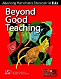 good teaching - Beyond Good Teaching: Advancing Mathematics Education for ELLs