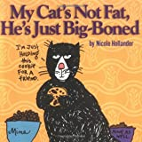 My Cat's Not Fat, He's Just Big-Boned