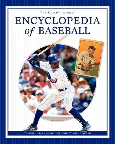 The Child's World Encyclopedia of Baseball: Hank Aaron Through Cy Young Award