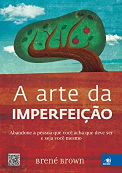 A arte da imperfeição por [Brown, Brené]