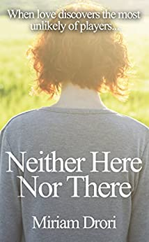 Neither Here Nor There by [Drori, Miriam]