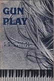 Gun Play, R. B. Phillips, 0881500844