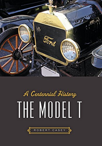 The Model T: A Centennial History (Henry Ford Model T Car compare prices)
